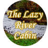 The Lazy River Cabin